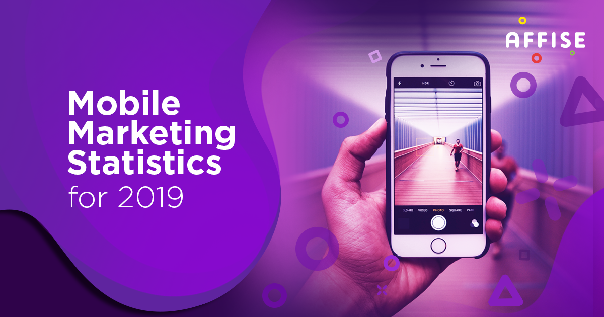 mobile marketing statistics Affise 2019