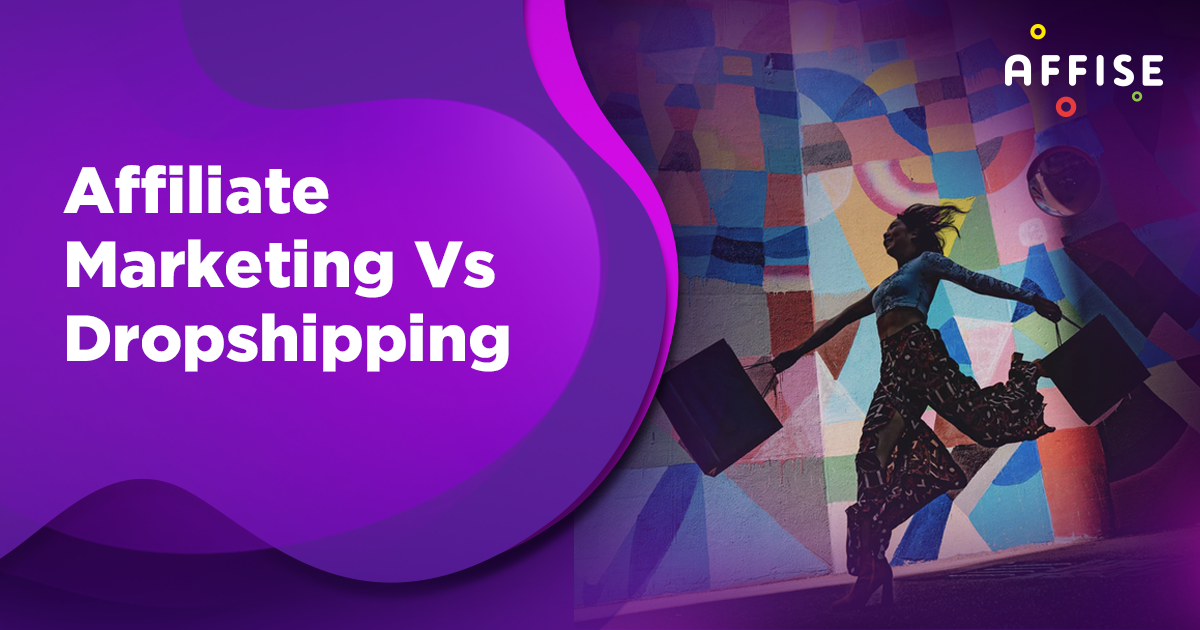 affiliate and droppshiping - Affiliate Marketing & Dropshipping:  Which One Should You Start With?